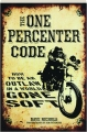 THE ONE PERCENTER CODE: How to Be an Outlaw in a World Gone Soft - Thumb 1