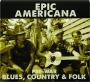 EPIC AMERICANA: Pre-War Blues, Country & Folk - Thumb 1