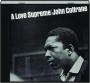 JOHN COLTRANE: A Love Supreme - Thumb 1