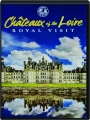CHATEAUX OF THE LOIRE: Royal Visit - Thumb 1