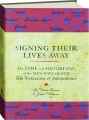 SIGNING THEIR LIVES AWAY: The Fame and Misfortune of the Men Who Signed <I>The Declaration of Independence</I> - Thumb 1