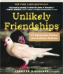 UNLIKELY FRIENDSHIPS: 47 Remarkable Stories from the Animal Kingdom - Thumb 1