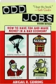 ODD JOBS, SECOND EDITION: How to Have Fun and Make Money in a Bad Economy - Thumb 1