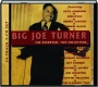 BIG JOE TURNER: The Essential '40s Collection - Thumb 1