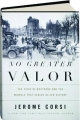 NO GREATER VALOR: The Siege of Bastogne and the Miracle That Sealed Allied Victory - Thumb 1