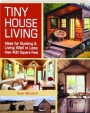 TINY HOUSE LIVING: Ideas for Building & Living Well in Less Than 400 Square Feet - Thumb 1