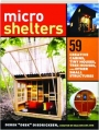 MICROSHELTERS: 59 Creative Cabins, Tiny Houses, Tree Houses, and Other Small Structures - Thumb 1