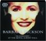 BARBARA DICKSON: In Concert at the Royal Albert Hall - Thumb 1