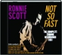 RONNIE SCOTT--NOT SO FAST: The Complete Esquire Recordings, 1951 - Thumb 1