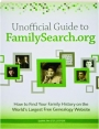 UNOFFICIAL GUIDE TO FAMILYSEARCH.ORG: How to Find Your Family History on the World's Largest Free Genealogy Website - Thumb 1