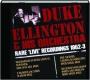 DUKE ELLINGTON & HIS ORCHESTRA: Rare 'Live' Recordings 1952-3 - Thumb 1
