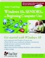 WINDOWS 10 FOR SENIORS FOR THE BEGINNING COMPUTER USER - Thumb 1