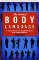 THE SECRETS OF BODY LANGUAGE: An Illustrated Guide to Knowing What People Are Really Thinking and Feeling - Thumb 1