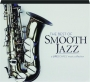 THE BEST OF SMOOTH JAZZ - Thumb 1