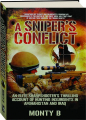 A SNIPER'S CONFLICT: An Elite Sharpshooter's Thrilling Account of Hunting Insurgents in Afghanistan and Iraq - Thumb 1