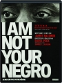 I AM NOT YOUR NEGRO - Thumb 1