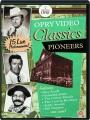 OPRY VIDEO CLASSICS: Pioneers - Thumb 1