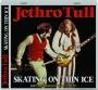 JETHRO TULL: Skating on Thin Ice - Thumb 1