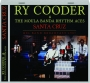 RY COODER & THE MOULA BANDA RHYTHM ACES: Santa Cruz - Thumb 1