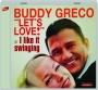 BUDDY GRECO: Let's Love / I Like It Swinging - Thumb 1