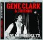 GENE CLARK & FRIENDS: Live at the Three T's - Thumb 1
