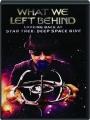 WHAT WE LEFT BEHIND: Looking Back at Star Trek--Deep Space Nine - Thumb 1