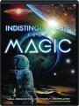 INDISTINGUISHABLE FROM MAGIC - Thumb 1