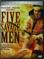 FIVE SAVAGE MEN: Cinema Deluxe - Thumb 1