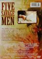 FIVE SAVAGE MEN: Cinema Deluxe - Thumb 2