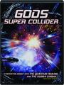 GODS SUPER COLLIDER - Thumb 1