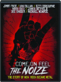 COME ON FEEL THE NOIZE: The Story of How Rock Became Metal - Thumb 1