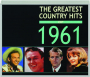 THE GREATEST COUNTRY HITS OF 1961 - Thumb 1
