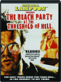 THE BEACH PARTY AT THE THRESHOLD OF HELL - Thumb 1