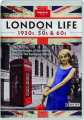 LONDON LIFE IN THE 1930S, 50S & 60S - Thumb 1