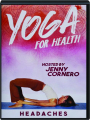 YOGA FOR HEALTH: Headaches - Thumb 1
