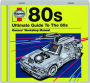 HAYNES 80S: Ultimate Guide to the 80s - Thumb 1
