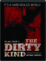 THE DIRTY KIND - Thumb 1
