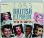 1953 BRITISH HIT PARADE: The B Sides - Thumb 1