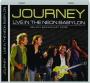 JOURNEY: Live in the Neon Babylon - Thumb 1