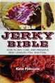 THE JERKY BIBLE: How to Dry, Cure, and Preserve Beef, Venison, Fish, and Fowl - Thumb 1