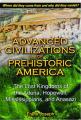 ADVANCED CIVILIZATIONS OF PREHISTORIC AMERICA - Thumb 1