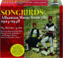 SONGBIRDS: Albanian Music from 78s, 1924-1948 - Thumb 1