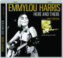 EMMYLOU HARRIS: Here and There - Thumb 1