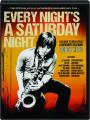 EVERY NIGHT'S A SATURDAY NIGHT - Thumb 1