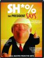 SH*% THE PRESIDENT SAYS - Thumb 1