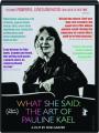 WHAT SHE SAID: The Art of Pauline Kael - Thumb 1