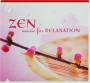 ZEN MUSIC FOR RELAXATION - Thumb 1