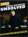 DONAL MACINTYRE--UNSOLVED, VOLUME 1: Season 1 - Thumb 1