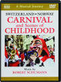 SWITZERLAND / NORWAY: Carnival and Scenes of Childhood--A Musical Journey - Thumb 1