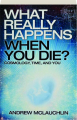 WHAT REALLY HAPPENS WHEN YOU DIE? Cosmology, Time, and You - Thumb 1